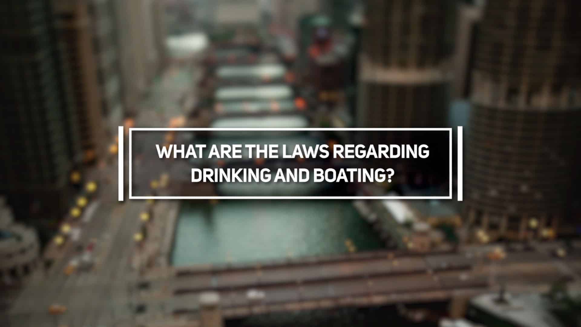 What are the Laws Regarding Drinking and Boating?