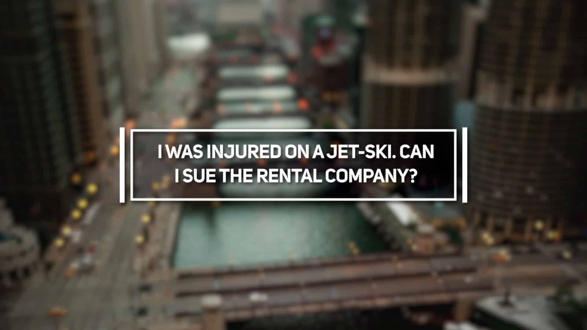 I was Injured on a Jet-Ski. Can I Sue the Rental Company?