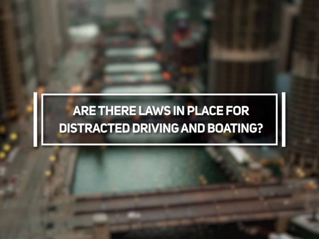 Are There Laws in Place for Distracted Driving and Boating?